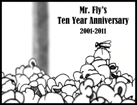 Celebrating the tenth anniversary of the award-winning animated short Mr. Fly's Fifteen Frames of Fame.