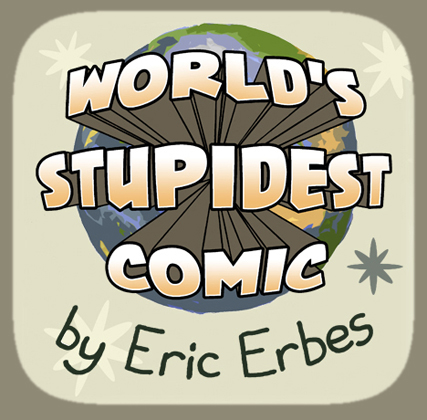 World's Stupidest Comic by Eric Erbes